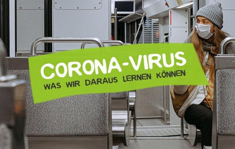 Corona Virus - Erkenntnisse und Schlussfolgerungen
