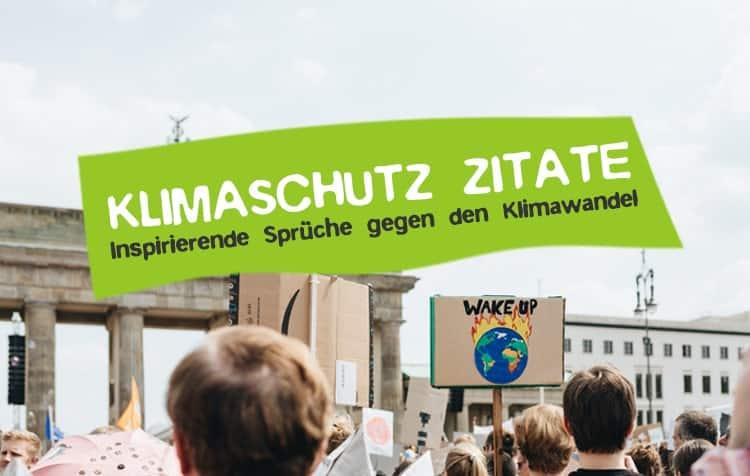 Klimaschutz Zitate gegen den Klimawandel