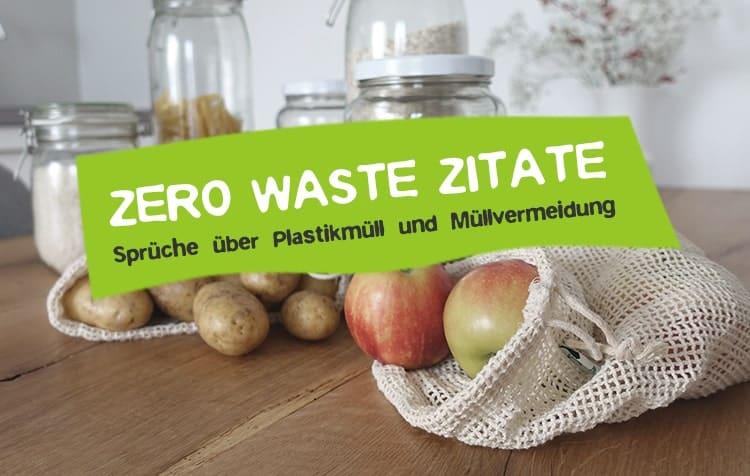 Zero Waste Zitate Plastikmüll in der Umwelt