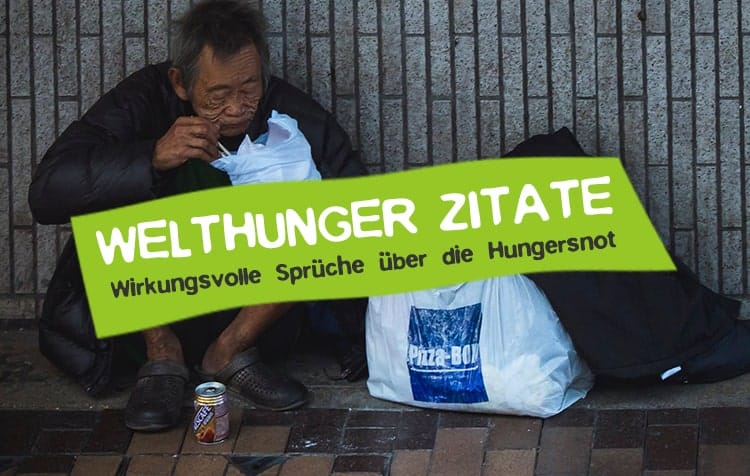 Zitate über Hunger, Welthunger und Hungersnot