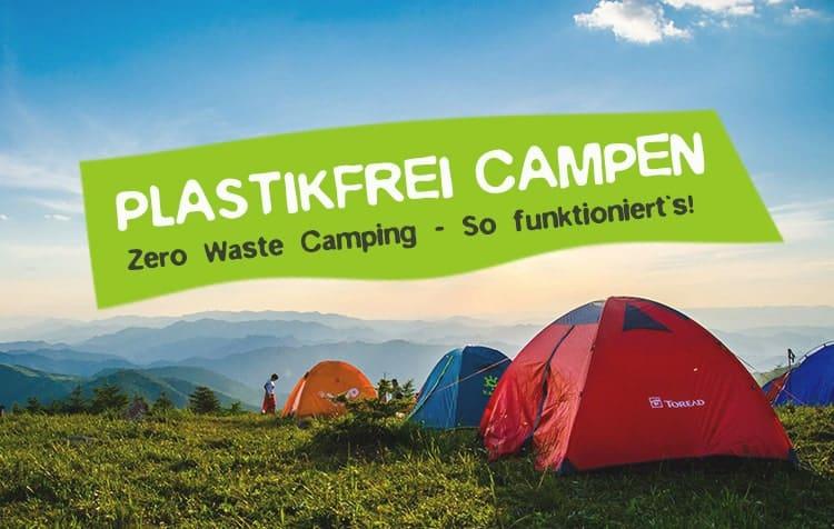 Zero Waste Camping - Plastikfrei campen ist einfach