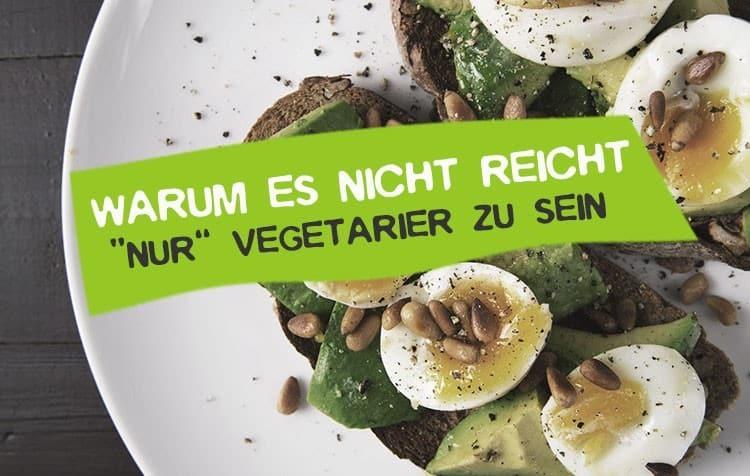 Reicht es Vegetarier zu sein?
