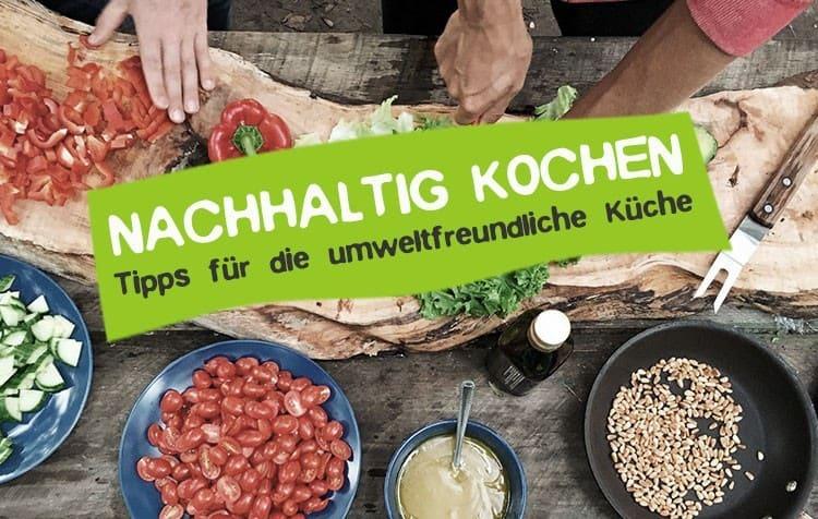 Nachhaltig kochen Tipps