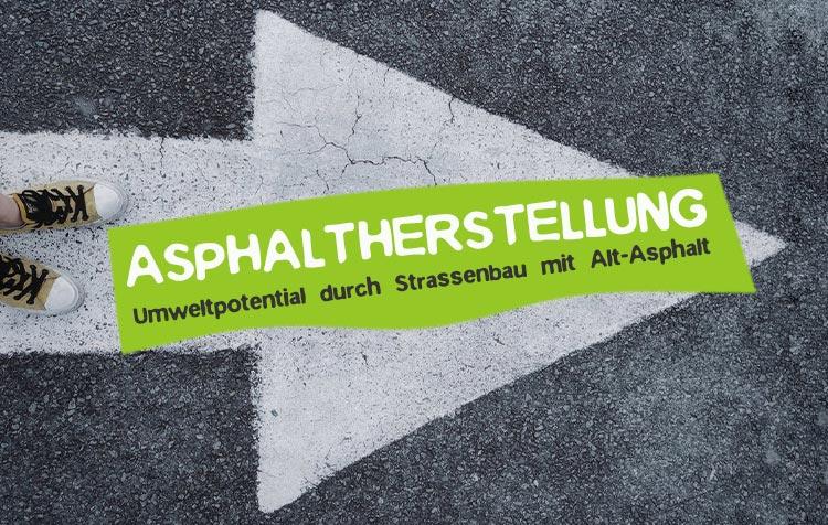 Asphalt - Herstellung, Verwendung Alt Asphalt