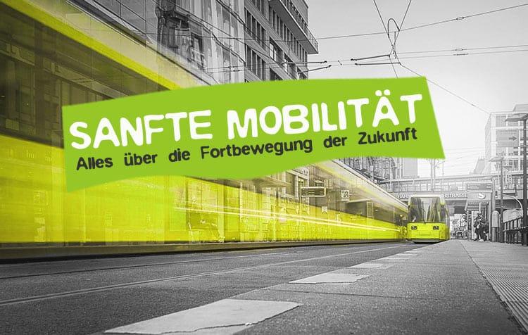Sanfte Mobilität - Alles über die Fortbewegung der Zukunft