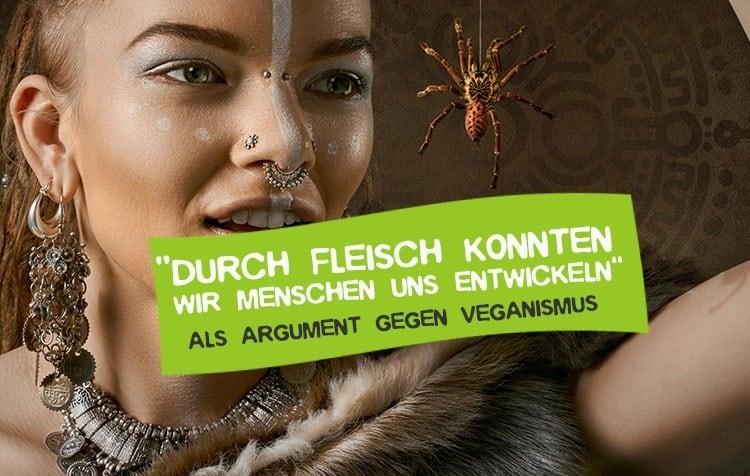 Entwicklung Menschheit durch Fleisch essen