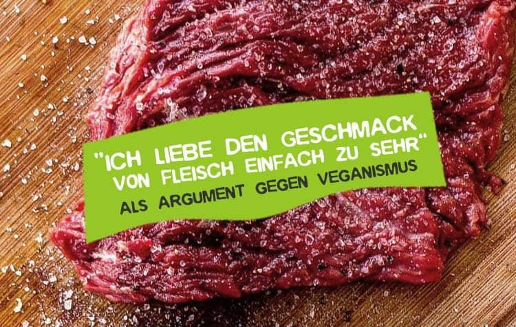 Ich liebe Fleisch und könnte den Geschmack nicht aufgeben