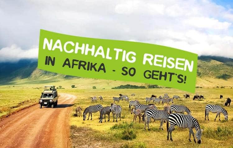 Grün und nachhaltig reisen in Afrika