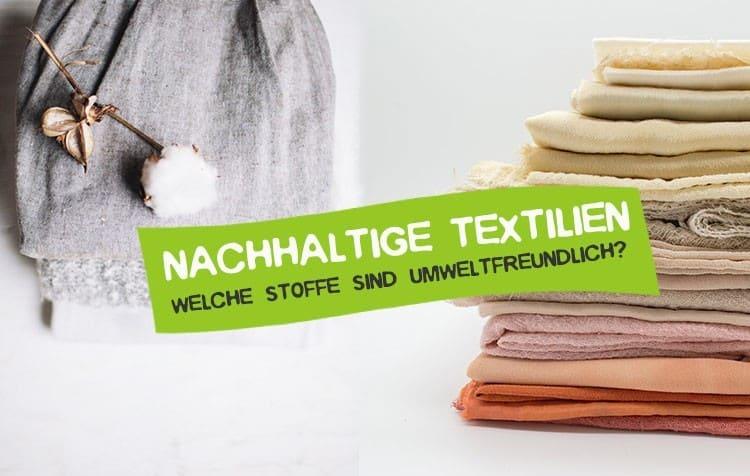Nachhaltige Textilien aus Umweltfreundlichen Stoffen