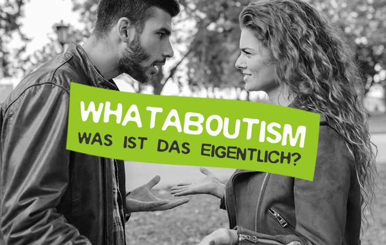 Whataboutism - Was ist das?