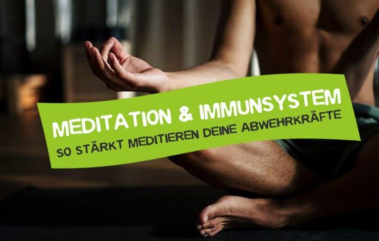 Wie Meditation deine Abwehrkräfte stärkt