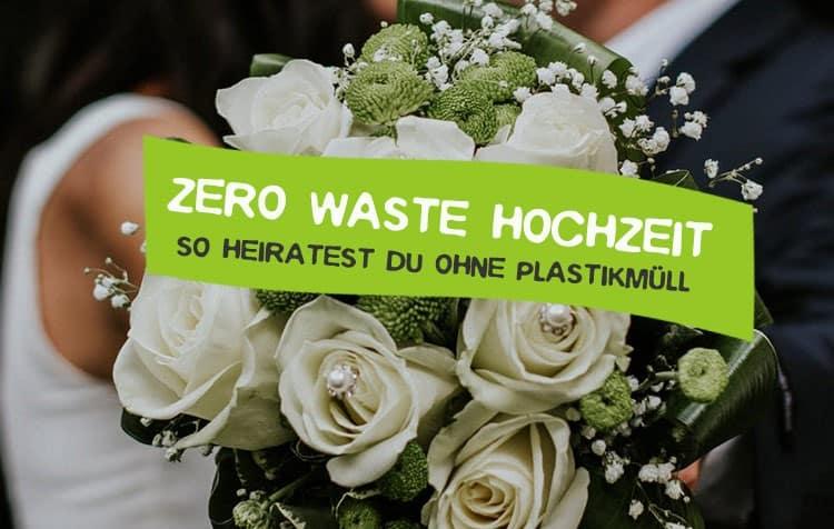 Plastikfreie Hochzeit im Sinne von Zero Waste