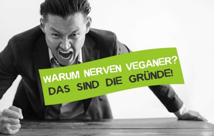 Warum nerven Veganer so sehr?