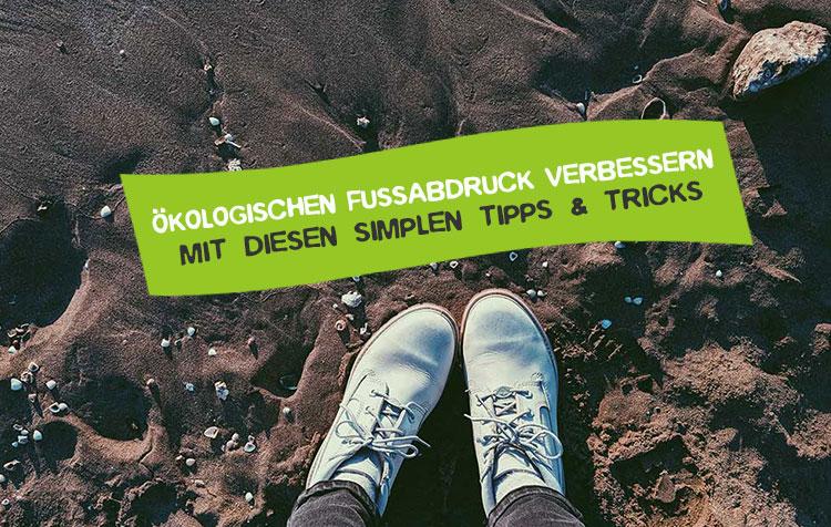 Ökologischer Fußabdruck verbessern