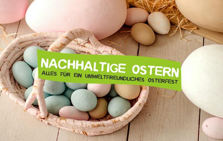 Nachhaltige Ostern feiern - So klappt es