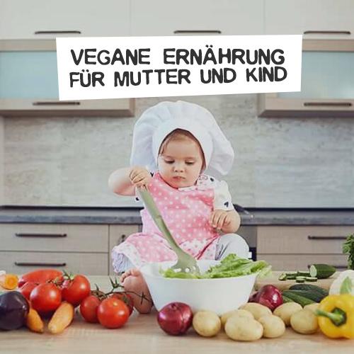 Vegane Ernährung für Mutter und Kind Kurs