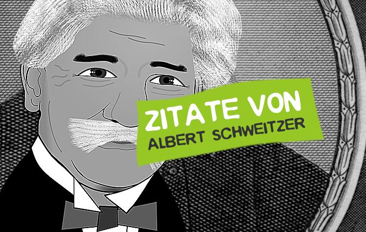 Weisheiten und Zitate von Albert Schweitzer