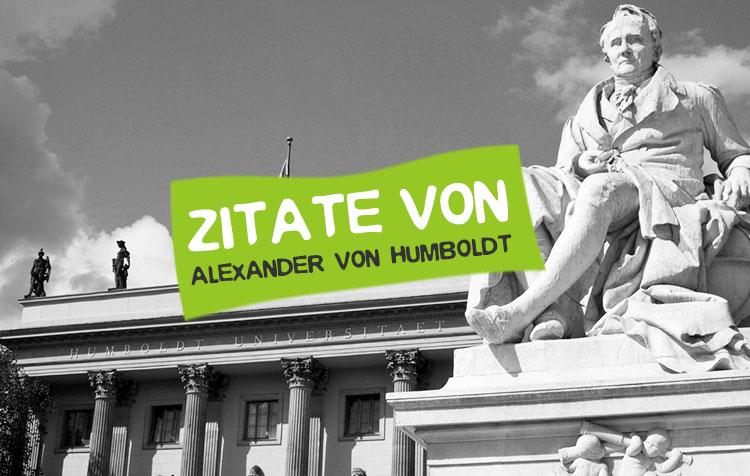 Alexander von Humboldt Zitate und Weisheiten