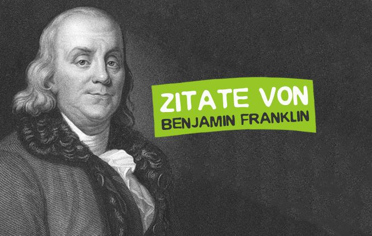 Benjamin Franklin Zitate und Sprüche