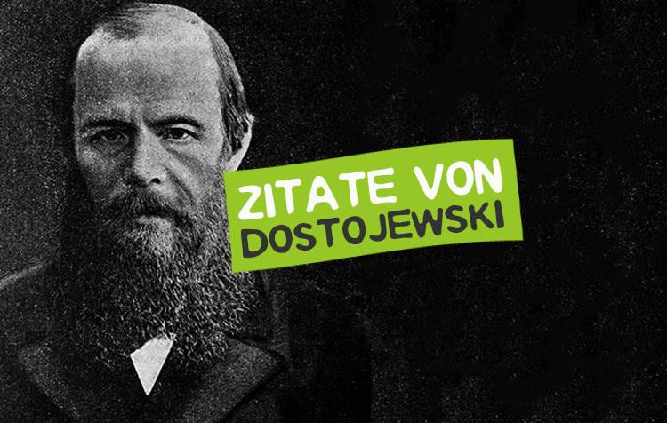 Fjodor Michailowitsch Dostojewski Zitate und Sprüche