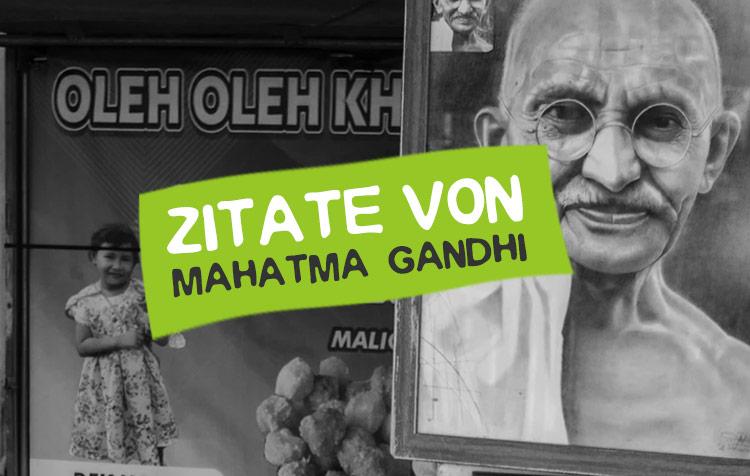 Mahatma Gandhi Zitate und Sprüche