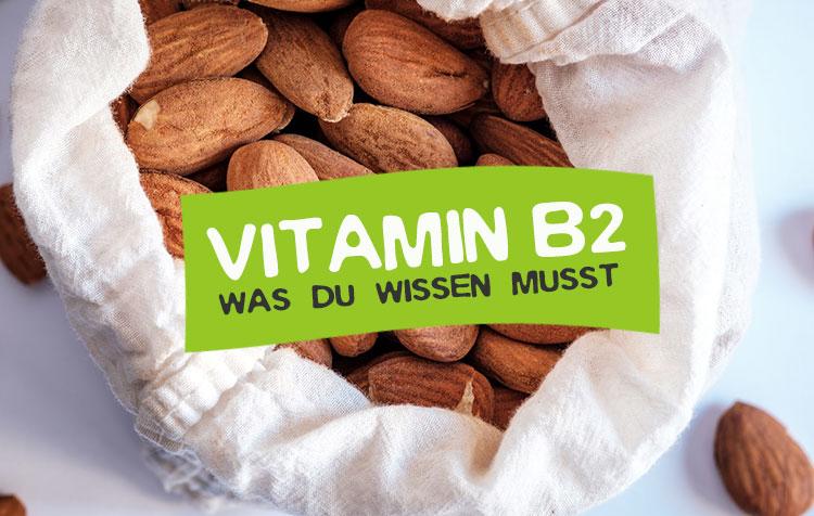 Vitamin B2 Steckbrief (Riboflavin)