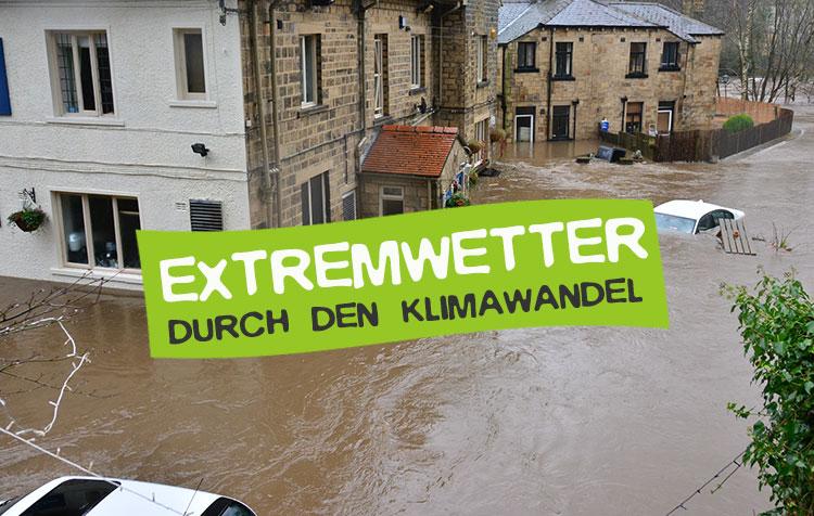 Klimawandel: Extremwetter und Naturkatastrophen