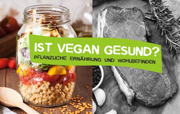Vegan gesund? Gesundheit und pflanzliche Ernährung