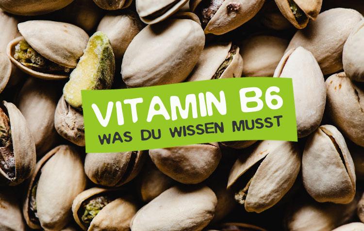 Vitamin B6 - Steckbrief, Tagesbedarf und mehr