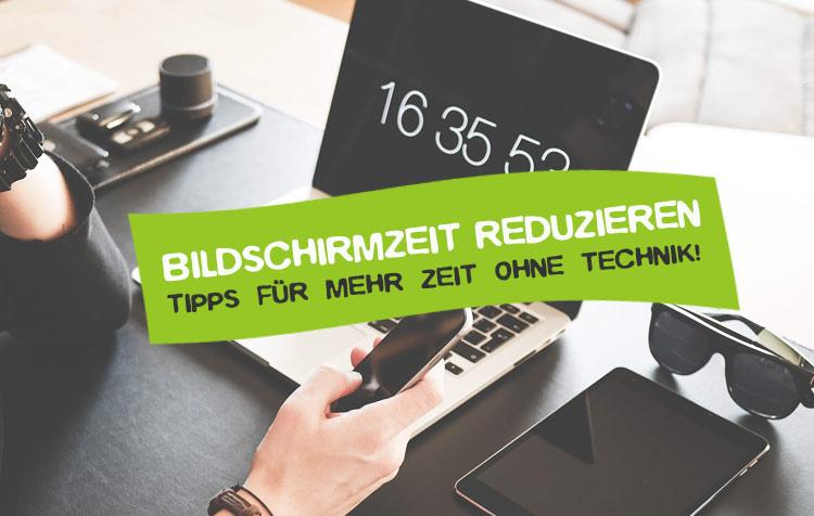 Bildschirmzeit reduzieren - Tipps & Tricks