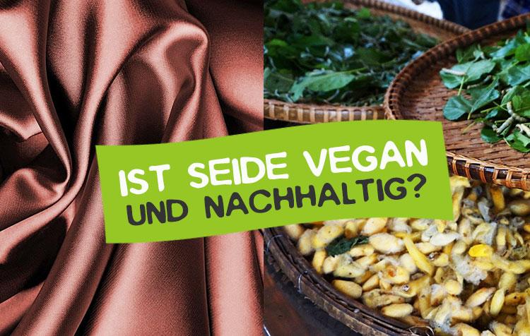 Ist Seide vegan und nachhaltig?
