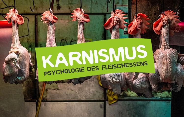 Karnismus - Die Psychologie des Fleischessens
