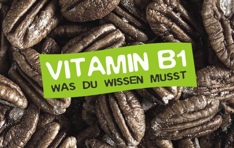 Vitamin B1 - Steckbrief für Thiamin