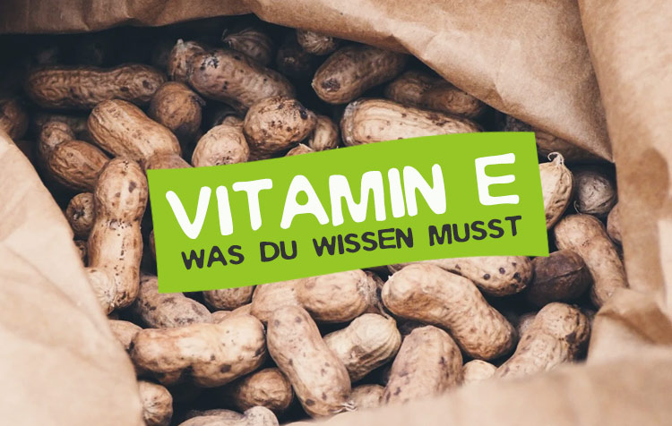 Vitamin E Steckbrief, Tagesbedarf und mehr