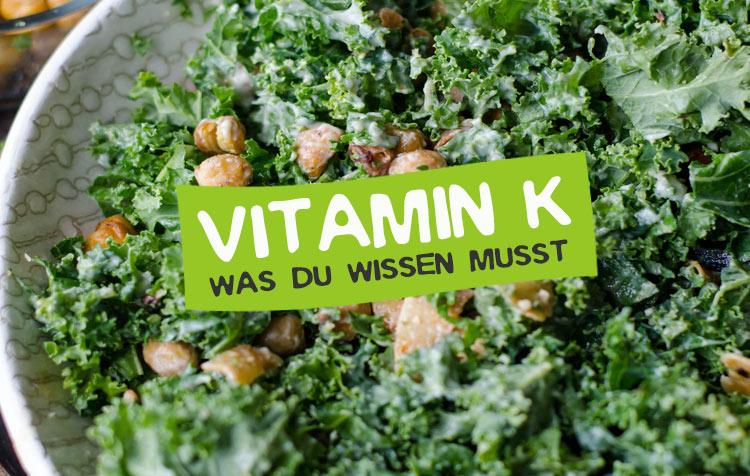 Vitamin K Steckbrief, Tagesbedarf und mehr