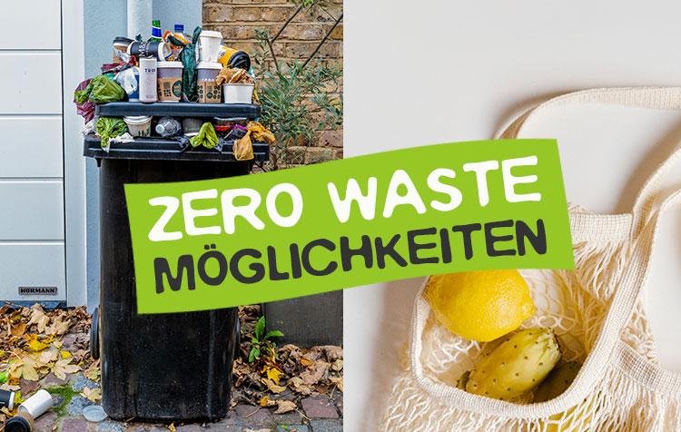 Zero Waste Möglichkeiten zur Müllvermeidung