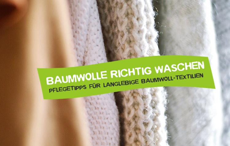 Baumwolle richtig waschen und pflegen
