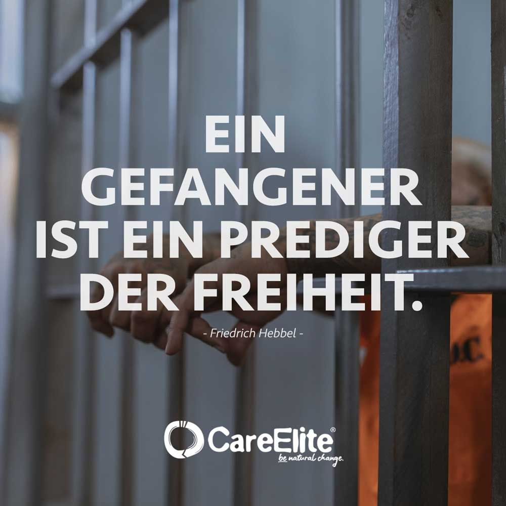 Ein Gefangener ist ein Prediger der Freiheit Zitat von Hebbel