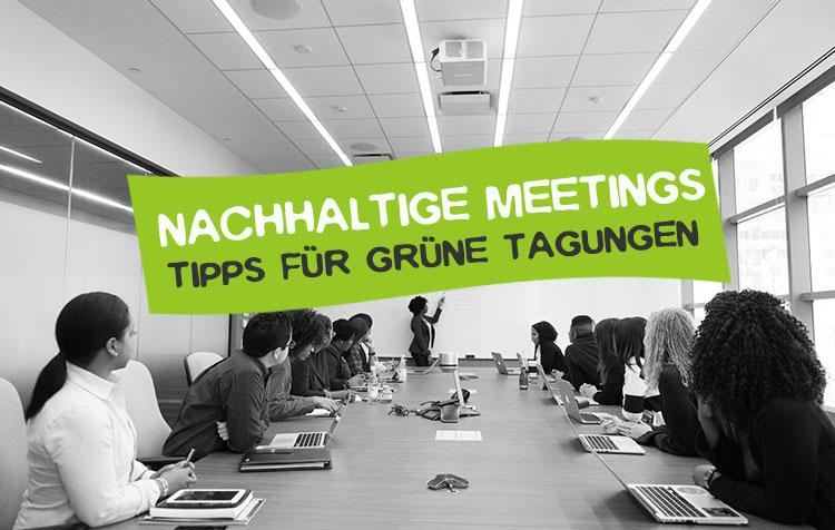 Tipps für nachhaltige Meetings und Konferenzen