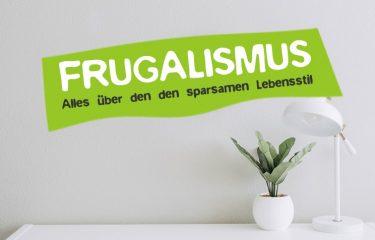 Frugalismus Lebensstil - Was ist das?