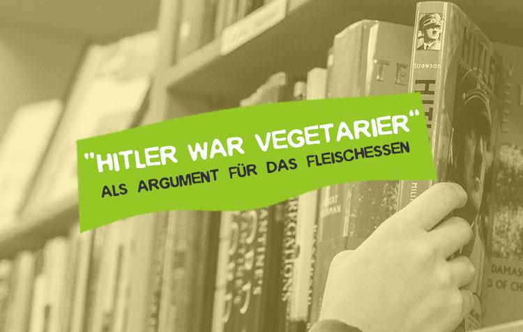 Hitler Vegetarier - Fleisch essen