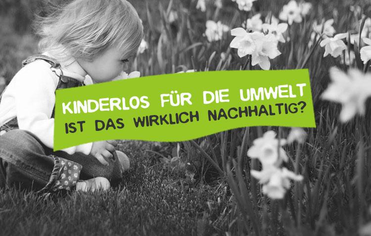 Keine Kinder bekommen Umweltschutz und Klima