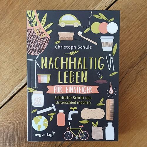 Nachhaltig leben für Einsteiger Christoph Schulz Buch