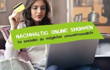 Nachhaltig online Shoppen die besten Tipps