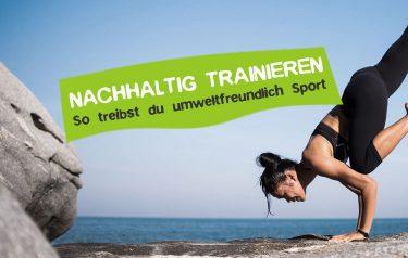 Nachhaltig trainieren und umweltfreundlich Sport treiben