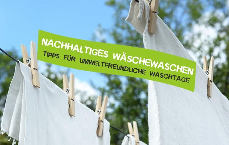 Nachhaltiger Wäsche waschen