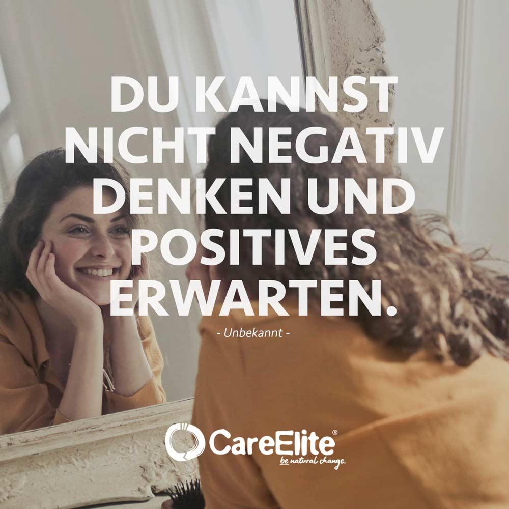 Negativ denken und Positives erwarten Zitat