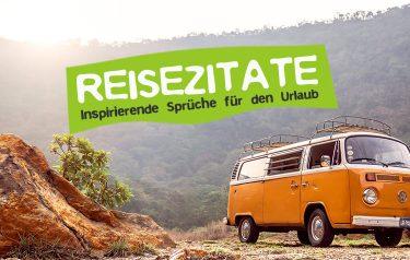 Reise Zitate - Sprüche über den Urlaub