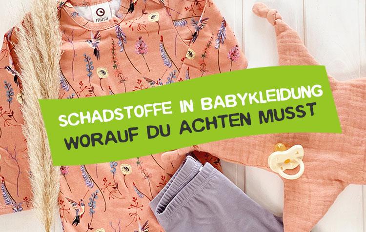 Schadstoffe in Babykleidung worauf achten
