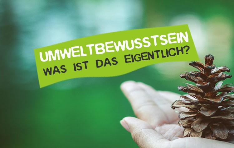 Was ist Umweltbewusstsein?